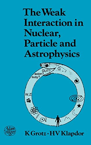 9780852743126: The Weak Interaction in Nuclear, Particle, and Astrophysics