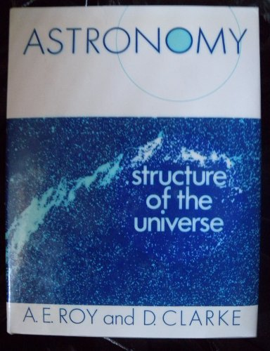 9780852743270: Astronomy: The Structure of the Universe