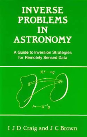 9780852743690: Inverse Problems in Astronomy, A guide to inversion strategies for remotely sensed data