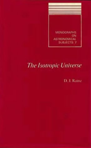 9780852743706: The Isotropic Universe, (Monographs on astronomical subjects)
