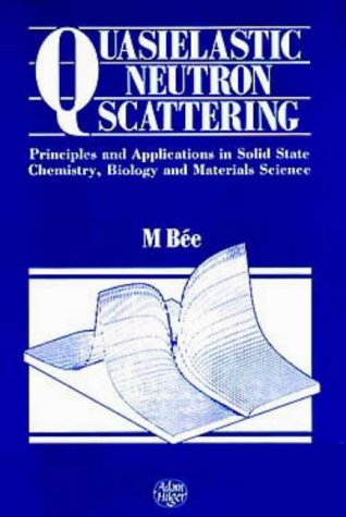 9780852743713: Quasielastic Neutron Scattering, Principles and Applications in Solid State Chemistry, Biology and Materials Science