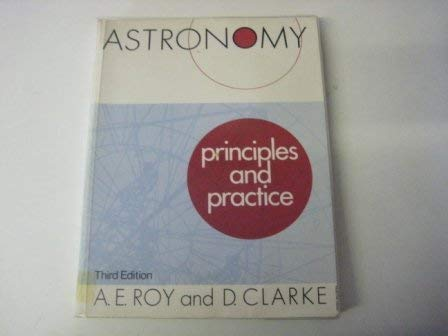 Astronomy - Principles and Practice: Roy, A. E.