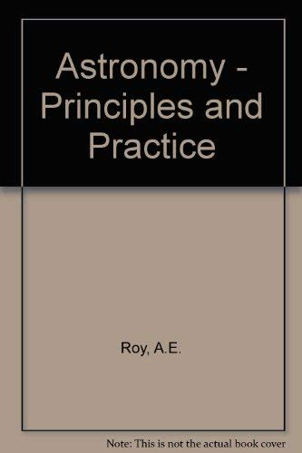 9780852743942: Astronomy: Principles and Practice,