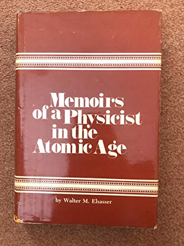 Memoirs of a Physicist in the Atomic Age.: ELSASSER, Walter M. [Maurice] (1904-1991):