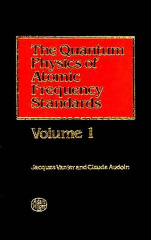 9780852744321: The Quantum Physics of Atomic Frequency Standards: Volume 1