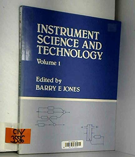 Instrument Science And Technology Vol 1: Jones, B E