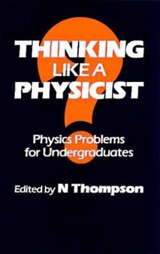 9780852745137: Thinking Like a Physicist: Physics Problems for Undergraduates