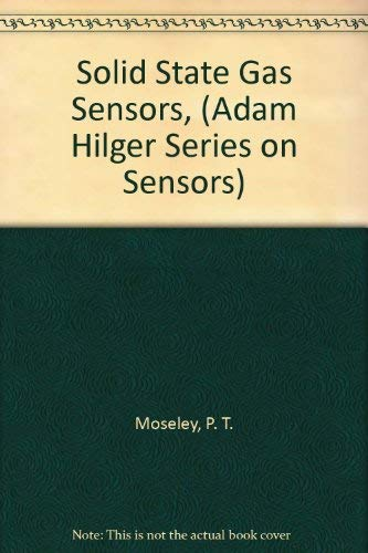 9780852745144: Solid State Gas Sensors, (Adam Hilger Series on Sensors)
