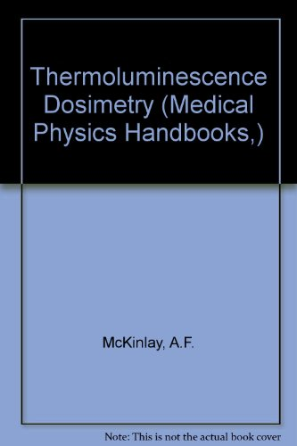 9780852745205: Thermoluminescence and Thermoluminescent Dosimetry: Volume II (Medical Physics Handbooks,)