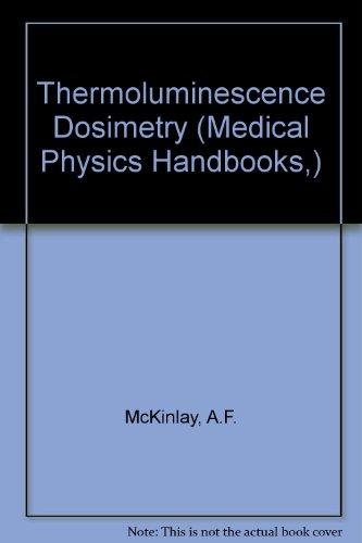 9780852745205: Thermoluminescence Dosimetry (Medical Physics Handbooks,)