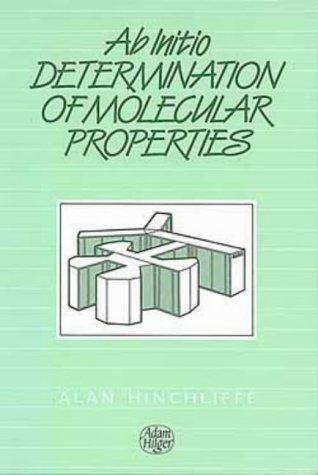 Ab Initio Determination of Molecular Properties,: Alan Hinchliffe