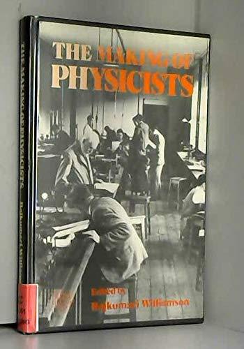 The making of physicists.: Williamson, Rajkumari (ed.)