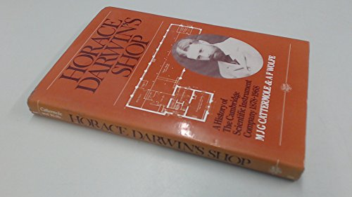 9780852745694: Horace Darwin's Shop, A history of the Cambridge Scientific Instrument Company 1878-1968