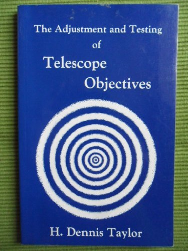 9780852747568: Adjustment and Testing of Telescope Objectives