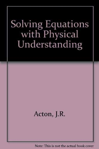 9780852747575: Solving Equations with Physical Understanding,