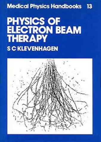 9780852747810: Physics of Electron Beam Therapy, (Medical Physics Handbooks, 13)