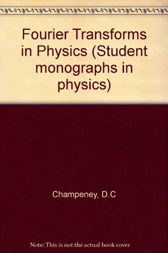 9780852747940: Fourier Transforms in Physics (Student Monographs in Physics)