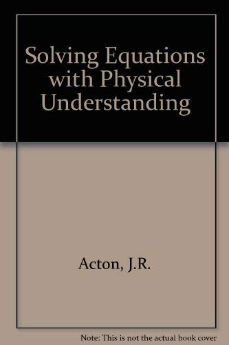 9780852747995: Solving Equations with Physical Understanding,