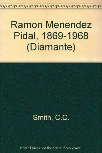 Ramón Menéndez Pidal, 1869 - 1968.: Men�ndez Pidal, Ram�n]; Smith, Colin