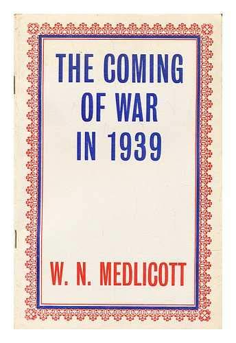 The Coming of War in 1939: Medlicott, W. N