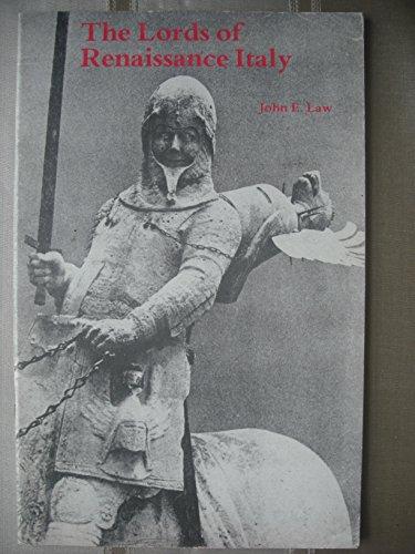 The Lords of Renaissance Italy: Law, John E