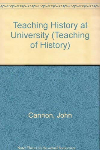 9780852782699: Teaching History at University (Teaching of History)