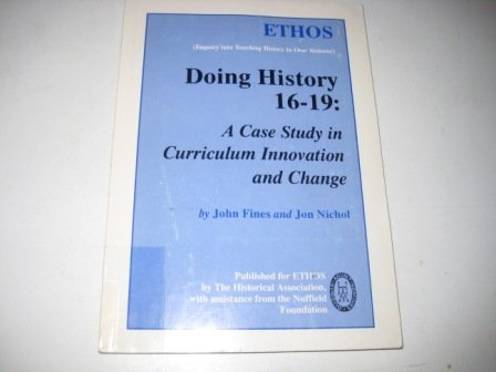 9780852783498: Doing History 16-19: A Case Study in Curriculum Innovation and Change (Enquiry into teaching history to over sixteens)