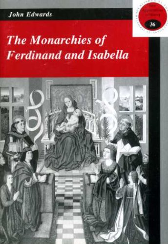 9780852783979: The Monarchies of Ferdinand and Isabella (New appreciations in history)