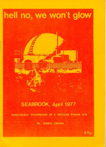 9780852831663: Hell No, We Won't Glow - Seabrook, April 1977: Nonviolent Occupation of a Nuclear Power Site