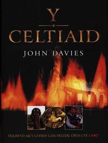 Y Celtiaid (Welsh Edition): Davies, John