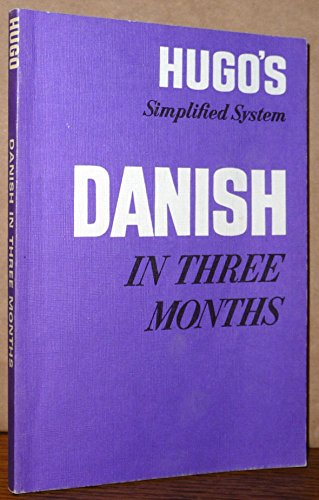 9780852850206: Danish in Three Months (Hugo's simplified system)