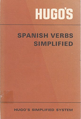 Spanish Verbs Simplified (Hugo's simplified system): Batchelor-Smith, Robin