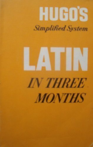 Latin in Three Months : Grammar Exercises Vocabularies and Reading