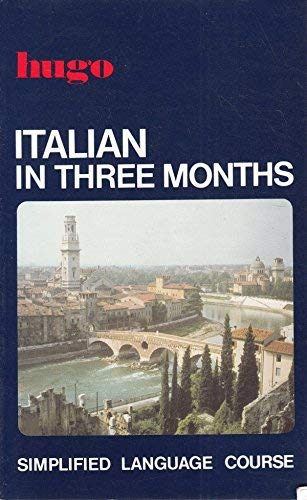 9780852850534: Italian in Three Months (Hugo)