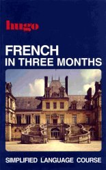 9780852850978: French in Three Months (HUGO)