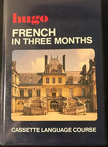 9780852851012: French in Three Months (Hugo)