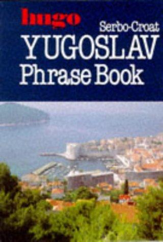 Hugo Serbo-Croat Yugslav Phrase Book (Hugo's Simplified: Lexus Ltd with