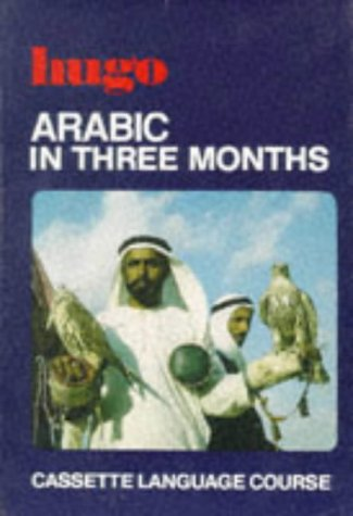 9780852851586: Arabic in Three Months (Three months cassette courses)