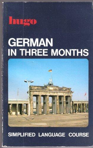 9780852851609: German in Three Months (Hugo)