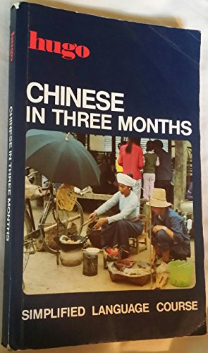 9780852851838: Chinese in Three Months (Hugos Simplified Language Course)