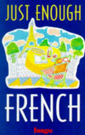 9780852852200: Just Enough French (Hugo's Just Enough) (English and French Edition)