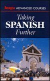Taking Spanish Further (Hugo's Advanced Courses): Graham Bartlett, Angel M. Garrido