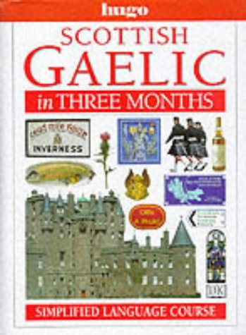 Scottish Gaelic in Three Months (Hugo): O'Mullally, Robert; MacInnes, John