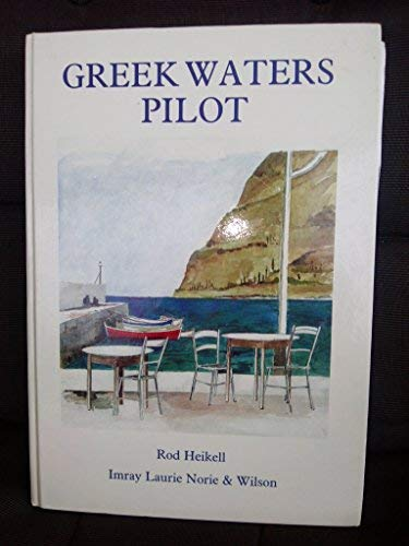 Greek Waters Pilot: Yachtsman's Guide to the: Heikell, Rod