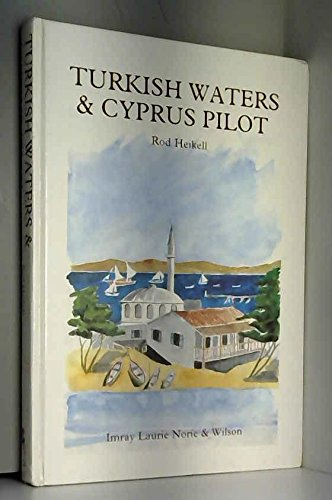 9780852882269: Turkish Waters & Cyprus Pilot: A Yachtsman's Guide to the Mediterranean and Black Sea Coasts of Turkey with the Island of Cyprus. 4th ed.