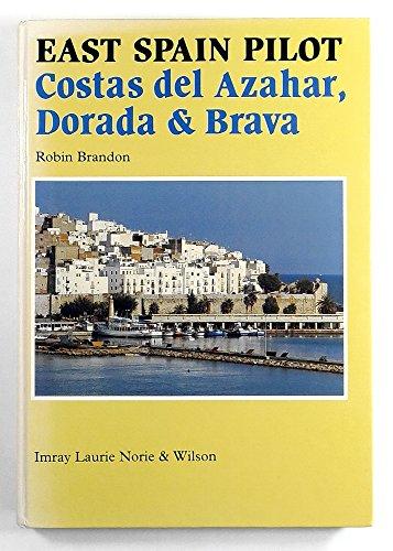 9780852882870: East Spain Pilot: Costa del Azahar, Dorada & Brava (Mediterranean pilots & charts)