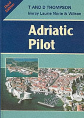 9780852884034: Adriatic Pilot ; Albania, Montenegro, Croatia, Slovenia and the Italian Adriatic coast
