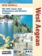 West Aegean: The Attic Coast, East Peloponnese and Western Cyclades: Heikell, Rod
