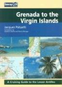 Grenada to the Virgin Islands: A Cruising Guide to the Lesser Antilles: Patuelli, Jacques