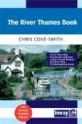 9780852888926: The River Thames Book: A Guide to the Thames from the Barrier to Cricklade with the River Wey, Basingstoke Canal and Kennet & Avon Canal to G